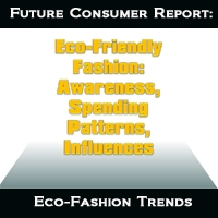 Future Consumers Report: Eco-Fashion and The State of Youth Culture